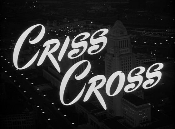 doppio gioco recensione criss cross robert siodmak los angeles lo specchio scuro